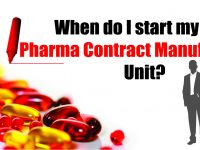 When do I start my own Pharma Contract Manufacturing Unit