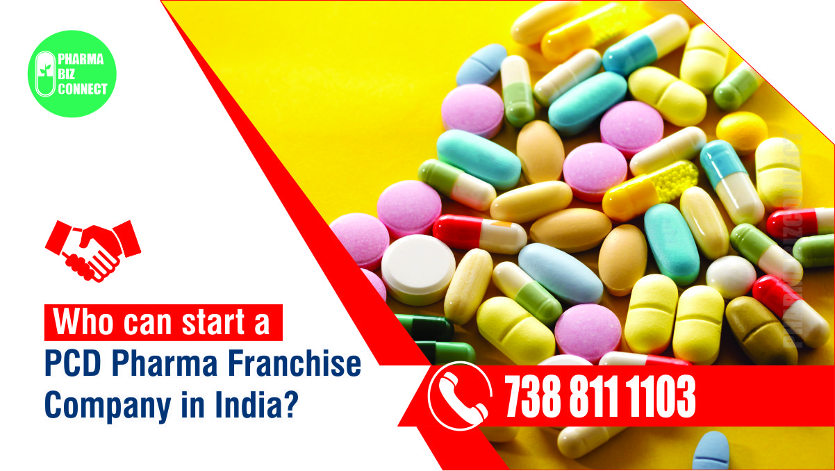 Who can start a PCD Pharma Franchise Company in India?